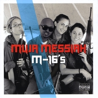 Muja Messiah | M-16's