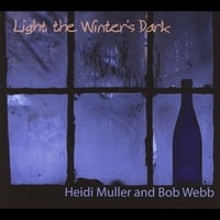 Heidi Muller & Bob Webb | Light the Winter's Dark