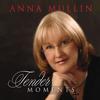 Anna Mullin: Tender Moments