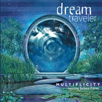 Multiplicity & Barbara Kalnes, Tom Kalnes, Gary Swiontek, Joe Lindzius, Michael Levin. | Dream Traveler