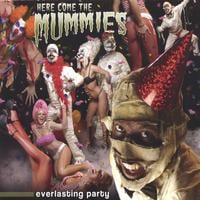 Here Come The Mummies | Everlasting Party
