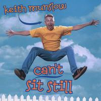 Keith Munslow | Can't Sit Still