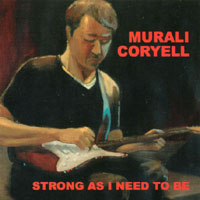 Murali Coryell | Strong As I Need To Be