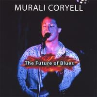 Murali Coryell | The Future of Blues