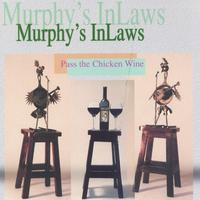 Murphy's InLaws | Pass The Chicken Wine