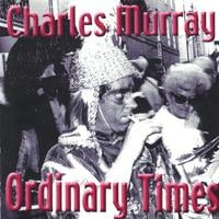 Charles Murray | Ordinary Times