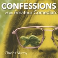 Charles Murray | Confessions of an Amateur Comedian