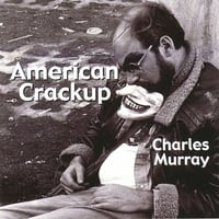 Charles Murray | American Crackup