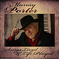 Murray Porter | Songs Lived & Life Played