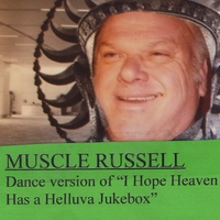 Muscle Russell | I Hope Heaven Has a Helluva Jukebox(Dance Version)