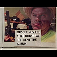 Muscle Russell | Cute Don't Pay the Rent