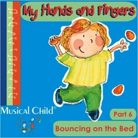 Musical Child | My Hands and Fingers: Bouncing On the Bed, Pt. 6