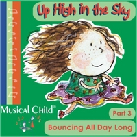Musical Child | Up High in the Sky: Bouncing All Day Long, Pt. 3