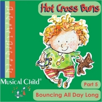 Musical Child | Hot Cross Buns: Bouncing All Day Long, Pt. 5