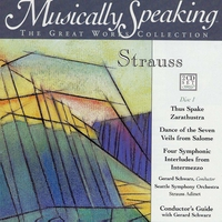 Gerard Schwarz, Seattle Symphony Orchestra, Strauss Adinet | Thus Spake Zarathustra, Dance of the Seven Veils, Four Symphonic Interludes -Strauss, Musically Speaking