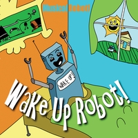 Musical Robot | Wake Up Robot!