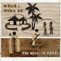 Music From Putti | When I Wake Up