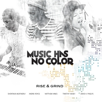 Music Has No Color | Rise & Grind