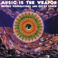 Music Is the Weapon | Moving Foundations and Outer Space