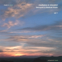 Music & Nature | Meditation & Relaxation Baroque & Classical Music Vol. 1