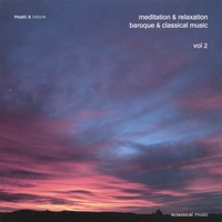 Music & Nature | Meditation & Relaxation Baroque & Classical Music Vol. 2