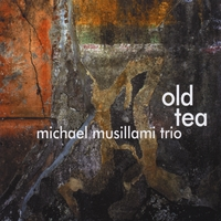 Michael Musillami | Old Tea