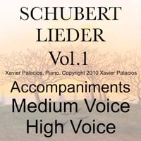Xavier Palacios | Schubert Lieder, Vol. 1 (10 favorites) Accompaniments for Medium and High Voice with Transpositions