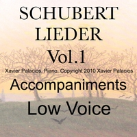 Xavier Palacios | Schubert Lieder, Vol. 1 (10 Favorites) [Accompaniments for Low Voice with Transpositions]