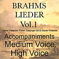 Xavier Palacios | Brahms Lieder Vol. 1 (10 Favorites) Accompaniments for Medium and High Voice with Transpositions