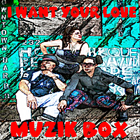 Muzik Box | I Want Your Love
