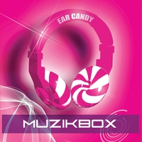 Muzik Box | Ear Candy