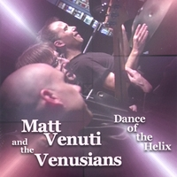Matt Venuti and The Venusians | Dance Of The Helix