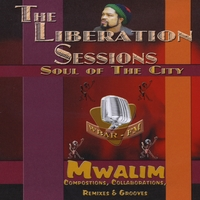 Mwalim | The Liberation Sessions: Soul of the City