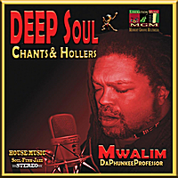 Mwalim Daphunkeeprofessor | Deep Soul Chants & Hollers
