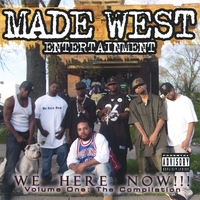 Made West Entertainment | We Here Now!