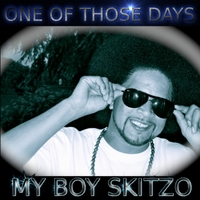 My Boy Skitzo | One of Those Days