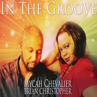 Mycah Chevalier & Brian Christopher | In the Groove