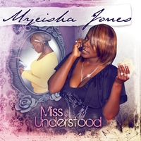 Myeisha Jones | Miss Understood