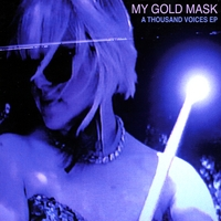 My Gold Mask | A Thousand Voices - EP