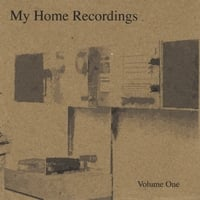 My Home Recordings | Volume One