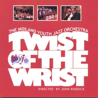 Midland Youth Jazz Orchestra | Twist of the Wrist