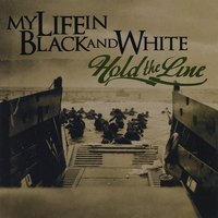 My Life in Black and White | Hold the Line