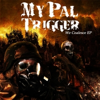 My Pal Trigger | We Coalesce