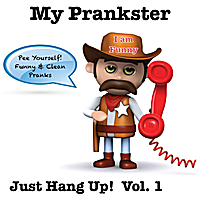 My Prankster | Just Hang Up!  Vol. 1