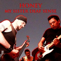 My Sister Deaf Sense | Honey