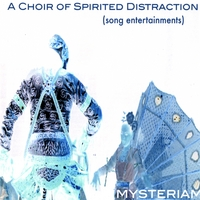Mysteriam | A Choir of Spirited Distraction