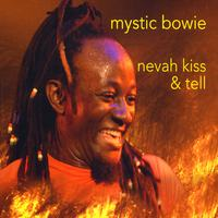 Mystic Bowie | Nevah Kiss & Tell