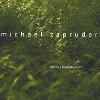 Michael Zapruder | This is a Beautiful Town