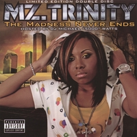 Mz. Trinity | The Madness Never Ends