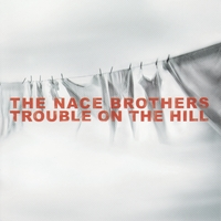 The Nace Brothers Band | Trouble On the Hill